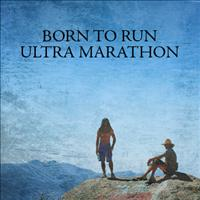 Born to Run Ultra Marathons - May 18, 2013