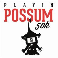 Playin Possum 50K - May 18, 2013